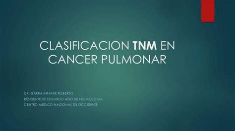 Clasificacion tnm en cancer pulmonar ibante