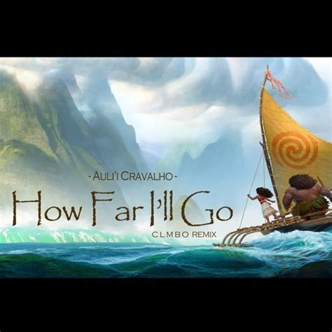CLMBO - Auli'i Cravalho - How Far I'll Go (CLMBO Remix ...