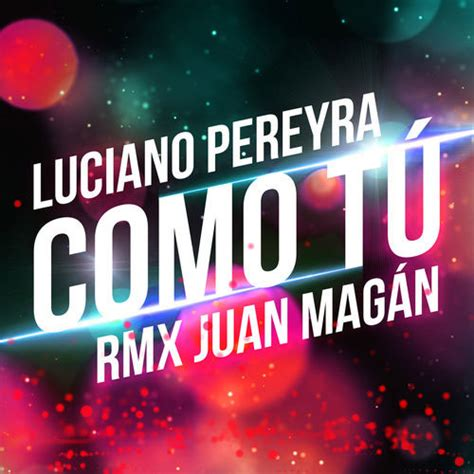 CMTV   COMO TÚ   SINGLE  REMIX  de Luciano Pereyra