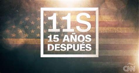 CNN en Español conmemora el 15 aniversario del 11 de ...