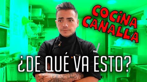 COCINA CANALLA - ¿DE QUÉ VA ESTO? - YouTube