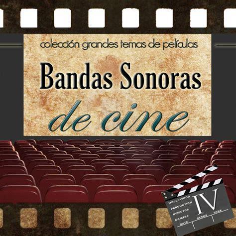 Colección Grandes Temas de Películas. Bandas Sonoras de ...