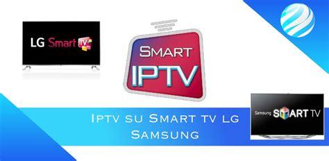 Come installare iptv su Smart tv Lg e Samsung ...