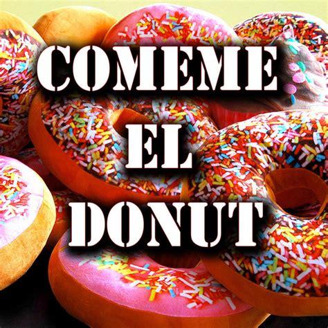 Cómeme el Donut, a song by Jirafa Rey, La Pili on Spotify