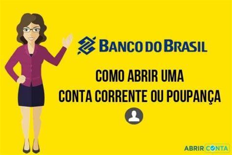 Como abrir uma conta corrente ou poupança no Banco do ...