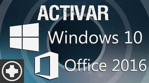 Como Activar Windows 10 y Office 2016 Gratis y Para ...