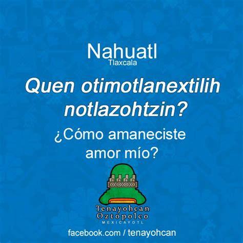 Cómo amaneciste en náhuatl • NeoMexicanismos