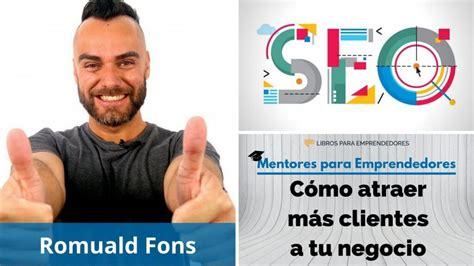 Cómo atraer más clientes a tu negocio, con Romuald Fons ...