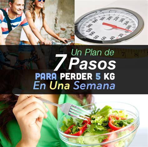 Cómo Bajar 5 Kilos En Una Semana Con Este Plan De 7 Pasos ...