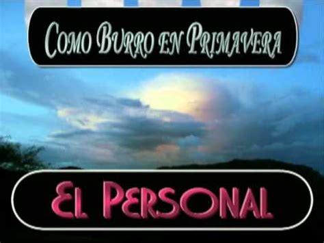 COMO BURRO EN PRIMAVERA   EL PERSONAL   YouTube
