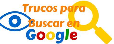 Cómo buscar en Google 21 Trucos y Comandos Búsqueda