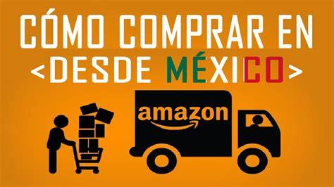 Cómo Comprar En Amazon Estados Unidos Desde México   YouTube