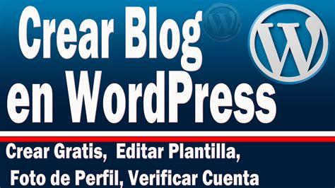 Como Crear Blog en Wordpress Gratis   Editar Plantilla ...