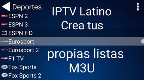 Como crear listas m3u iptv latino - Para ios android ...