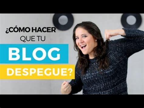 Cómo Crear Un Blog Exitoso: Las 10 Claves   YouTube