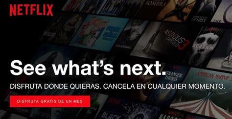 Cómo dar de baja Netflix después del mes gratis o en Smart TV
