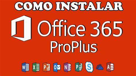 Como Descargar e Instalar Office 365 ProPlus 2016 [Gratis ...