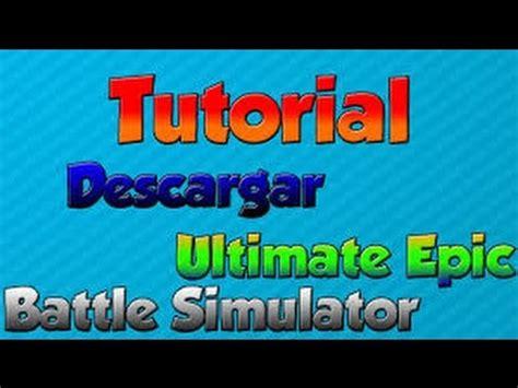 Como Descargar e Instalar Ultimate Epic Battle Simulato ...