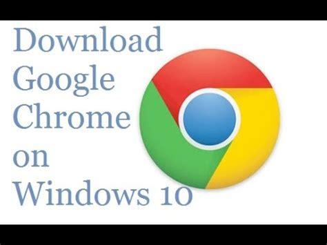 descargar google chrome para windows 10 64 bits