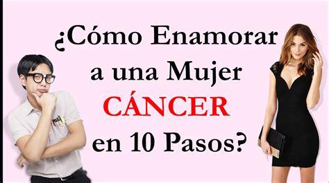 ¿Como Enamorar a una Mujer CANCER en 10 Pasos?   YouTube