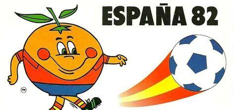 Cómo fue el Mundial de Fútbol en España 1982. Naranjito y ...