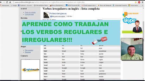 Cómo funcionan los verbos Regulares e Irregulares en ...