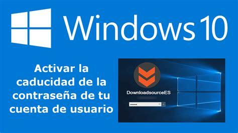 Como hacer que la contraseña de Windows 10 caduque cada 30 ...