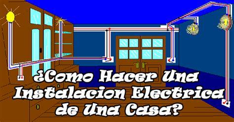 ¿Como Hacer Una Instalacion Electrica de Una Casa ...