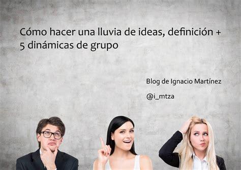 Cómo hacer una lluvia de ideas, definición + 5 dinámicas ...