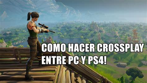 COMO JUGAR FORTNITE EN CROSSPLAY ENTRE PC Y PS4! XBOX   Doovi
