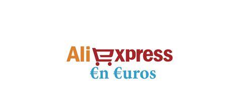 Cómo poner AliExpress en Español y en Euros – julio 2018