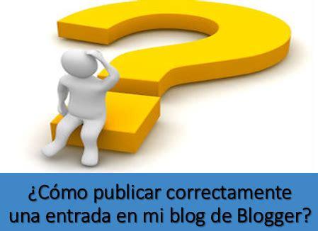 ¿Cómo publicar correctamente una entrada en mi blog de ...