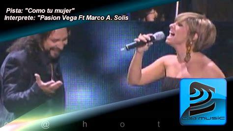 Como tu Mujer - Pasion Vega ft. Marco Antonio Solis ...