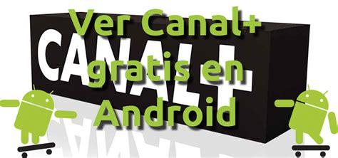 Cómo ver Canal Plus gratis y otros canales en Android
