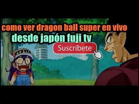 Como Ver Dragon Ball Super En Vivo Desde Japón Fuji Tv ...