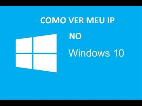 Como Ver o ip do meu computador no windows 10   YouTube