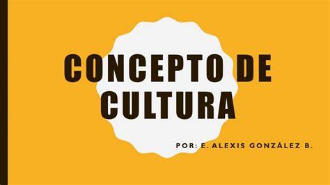 Concepto de Cultura en Antropología - YouTube