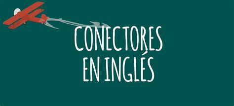 CONECTORES EN INGLÉS - EL BLOG DE IDIOMAS