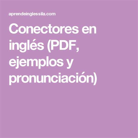 Conectores en inglés (PDF, ejemplos y pronunciación ...