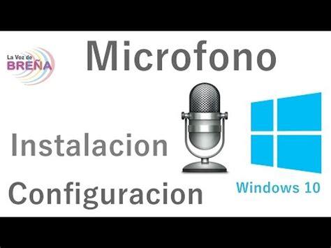 Configurar Micrófono en Windows 10 Musica Movil ...