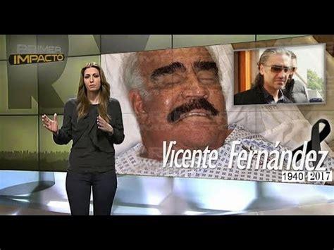 Confirmado, hace unos minutos muere Vicente Fernandez ...