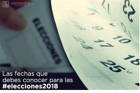 Conoce las fechas clave de las Elecciones 2018 | e ...
