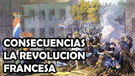 CONSECUENCIAS DE LA REVOLUCION FRANCESA Y DE LA OBRA ...