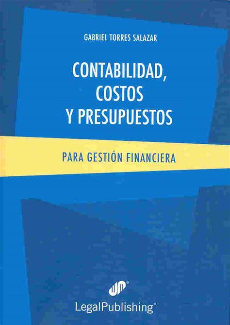 Contabilidad, Costos y Presupuestos - Gabriel Torres ...