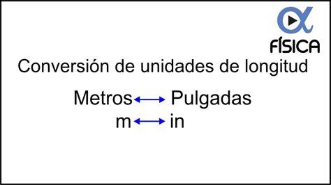 Conversión de unidades de longitud metros (m) a pulgadas ...