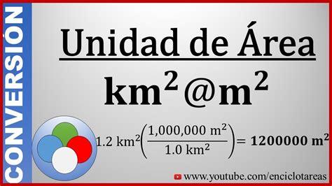 Convertir de Kilometros Cuadrados a Metros Cuadrados- (km² ...