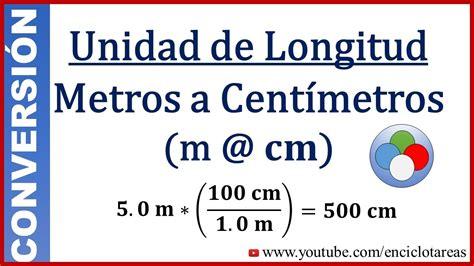 Convertir Metros a Centimetros (m a cm) - YouTube