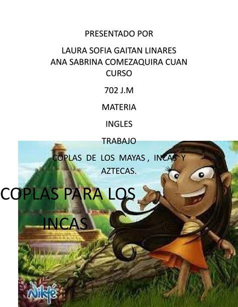 coplas de los mayas, incas y aztecas by sofia gaitan - Issuu