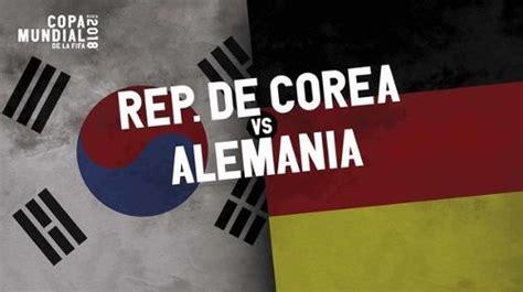 Corea del Sur vs Alemania Jornada 3 Mundial 2018 – Fecha ...