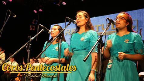 COROS PENTECOSTALES | MISIÓN MUSICAL | XVI CONVENCIÓN ...